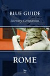 Blue Guide Literary Companion Rome - Annabel Barber