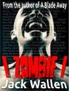 I Zombie I (I Zombie, #1) - Jack Wallen