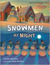 Snowmen at Night -  Mark Buehner (Illustrator), Caralyn Buehner