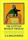 The Egyptian Book of the Dead - E.A. Wallis Budge