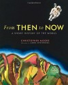 From Then to Now: A Short History of the World - Christopher  Moore, Andrej Krystoforski