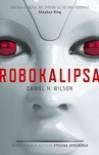 Robokalipsa - Daniel H. Wilson