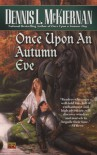 Once Upon an Autumn Eve - Dennis L. McKiernan