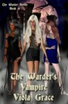 The Warder's Vampire (Warders, #4) - Viola Grace