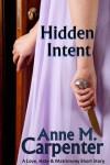Hidden Intent - Anne M. Carpenter