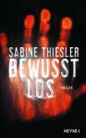 Bewusstlos: Thriller (German Edition) - Sabine Thiesler