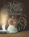 A Nest for Celeste: A Story About Art, Inspiration, and the Meaning of Home - Henry Cole