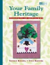 Your Family Heritage: Projects in Appliqu E - Terrece Beesley;Trice Boerens
