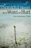A Thankful Heart in a World of Hurt - Joni Eareckson Tada