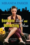 Someone Bad and Something Blue - Miranda Parker
