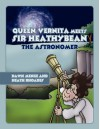 Queen Vernita Meets Sir Heathybean the Astronomer - Dawn Menge, Heath Rhoades
