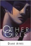 Other Girls - Diane Ayres