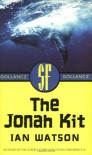 The Jonah Kit - Ian Watson