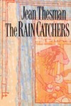 The Rain Catchers - Jean Thesman