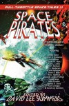 Space Pirates - David Lee Summers, Robert E. Vardeman, Daniel M. Hoyt, Alan L. Lickiss, M.H. Bonham, W.A. Hoffman, Pamela D. Lloyd, Karl Grotegut, David Boop, Carol Hightshoe, Neal Asher, Danielle Ackley-McPhail, C.J. Henderson, Anna Paradox, David B. Riley, Uncle River