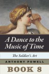 The Soldier's Art (Dance to the Music of Time) - Anthony Powell