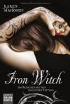 Iron Witch: Das Mädchen mit den magischen Tattoos  - Karen Mahoney, Christina Pfeiffer