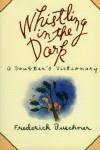 Whistling in the Dark: A Doubter's Dictionary - Frederick Buechner