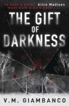The Gift of Darkness - V.M. Giambanco