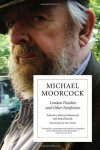 London Peculiar and Other Nonfiction - Michael Moorcock, Allan Kausch, Iain Sinclair