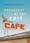 Breakfast at the Exit Cafe: Travels Through America - Wayne Grady;Merilyn Simonds