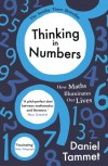 Thinking in Numbers: How Maths Illuminates Our Lives - Daniel Tammet