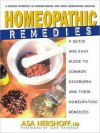 Homeopathic Remedies: A Quick and Easy Guide to Common Disorders and Their Homeopathic Remedies - Asa Hershoff