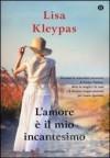L'amore è il mio incantesimo  - Lisa Kleypas, M.G. Bosetti