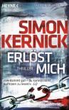 Erlöst mich: Thriller - Simon Kernick