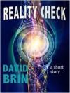 Reality Check - David Brin