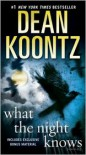 What the Night Knows (with bonus novella Darkness Under the Sun) - Dean Koontz