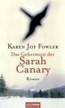 Das Geheimnis der Sarah Canary - Karen Joy Fowler