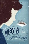 May B. - Caroline Starr Rose