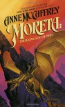 Moreta: Dragonlady of Pern (Pern: Dragonriders of Pern, #4) - Anne McCaffrey