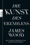 Die Kunst des Erzählens - James Wood