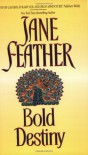 Bold Destiny - Jane Feather