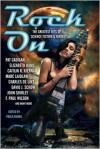 Rock On: The Greatest Hits of Science Fiction and Fantasy - Paula Guran (Editor),  John Shirley,  David J. Schow,  Elizabeth Hand,  Pat Cadigan,  Marc Laidlaw,  F. Paul Wilson,  Caitlin  R. Kiern