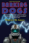 Barking Dogs - A Mitch Helwig Book - Terence M. Green