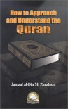 How to Approach and Understand the Quran - Jamaal al-Din M. Zarabozo
