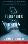 Five Roundabouts to Heaven - John  Bingham