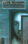The Reckoning: The Murder of Christopher Marlowe - Charles Nicholl