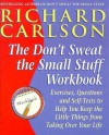 The Don't Sweat the Small Stuff...and It's All Small Stuff - Richard Carlson
