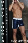 Dirty Shorts Volume One - Kyle Adams