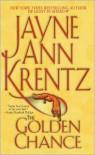 The Golden Chance - Jayne Ann Krentz