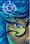 Songs of Power - Hilari Bell