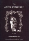 The Animal Bridegroom - Neil Gaiman, Sandra Kasturi