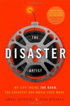The Disaster Artist: My Life Inside The Room, the Greatest Bad Movie Ever Made - Greg Sestero, Tom Bissell