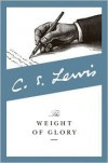 The Weight of Glory Publisher: HarperOne - C. S. Lewis