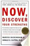 Now, Discover Your Strengths - Marcus Buckingham, Donald O. Clifton