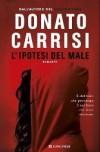 L'ipotesi del male - Donato Carrisi